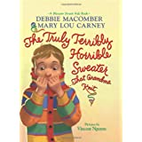 The Truly Terribly Horrible Sweater...that Grandma Knitby Debbie Macomber