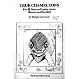 True Chameleons, Part II: Notes on Popular Species (Herpetocultural Library) (1882770056) by De Vosjoli, Philippe