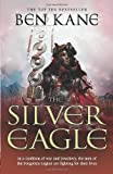 Ben Kane The Silver Eagle: (The Forgotten Legion Chronicles No. 2)
