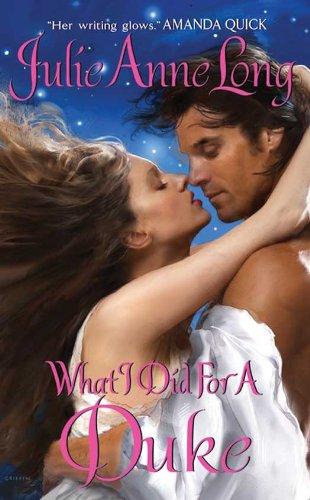 What I Did For a Duke: Pennyroyal Green Series by Julie Anne Long