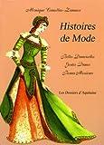 echange, troc Monique Canellas-Zimmer - Histoires de mode : belles damoiselles, gentes dames, beaux messieurs