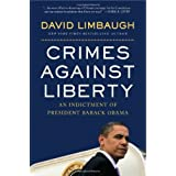 Crimes Against Liberty: An Indictment of President Barack Obama ~ David Limbaugh