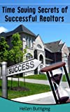 Time Saving Secrets of Successful Realtors