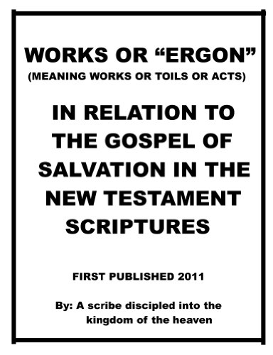 works-or-ergonmeaning-works-or-toils-or-acts-in-relation-to-the-gospel-of-salvation-in-the-new-testa