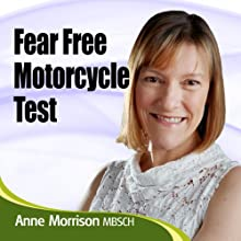 Fear Free Motorcycle Test: Improving your memory and relaxing for exams  by Anne Morrison Narrated by Anne Morrison