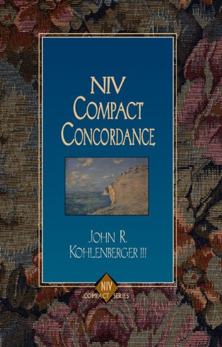 NIV Compact Concordance, John R. Kohlenberger III; Edward W. Goodrick
