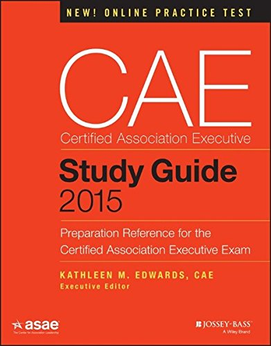 CAE Study Guide: Preparation Reference for the Certified Association Executive Exam (The ASAE Series)