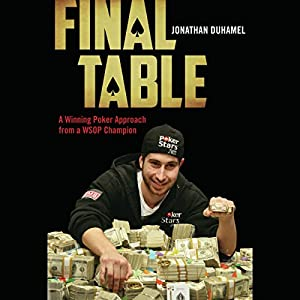 Final Table: A Winning Poker Approach from a WSOP Champion | [Jonathan Duhamel]