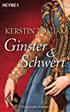 Ginster und Schwert: Historischer Roman - Kerstin Tomiak