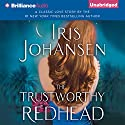 The Trustworthy Redhead Audiobook by Iris Johansen Narrated by Elisabeth Rodgers