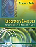 img - for Laboratory Exercises for Competency in Respiratory Care by Butler, Thomas Published by F.A. Davis Company 2nd (second) edition (2008) Paperback book / textbook / text book
