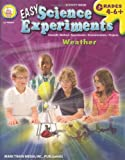 Easy Science Experiments, Grades 4 - 8: Weather