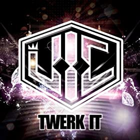 Twerk It [Explicit]