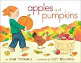Anne Rockwell Apples and Pumpkins