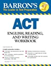 Barron's ACT English, Reading, and Writing Workbook (Barron's Act English, Reading and Writing)