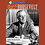 Sterling Biographies: Franklin Delano Roosevelt: A National Hero | Sudipta Bardhan-Quallen