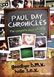 Goodbye B.M.X. Hello S.E.X. - Paul Day Chronicles (The Laugh out Loud Comedy Series)