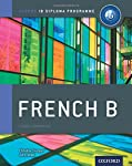 IB French B: Course Book: Oxford IB Diploma Program (International Baccalaureate) made by Oxford University Press