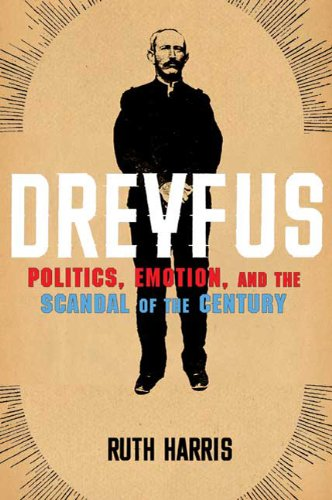 Dreyfus: Politics, Emotion, and the Scandal of the Century, Ruth Harris