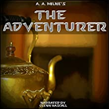 The Adventurer (       UNABRIDGED) by A. A. Milne Narrated by Glenn Hascall