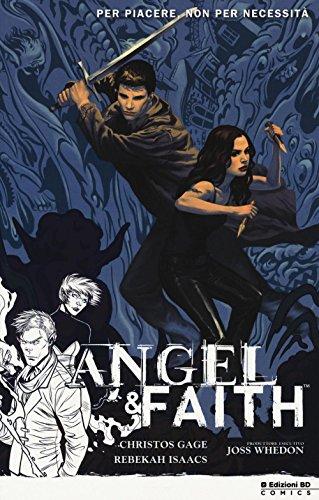 Per piacere, non per necessità. Angel & Faith: 5