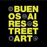 Buenos Aires Street Art (Registro Grafico)