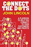 img - for Connect the Dots: A Playbook to Help You Connect to Your Customers and Profits by John Lincoln (2012-11-06) book / textbook / text book