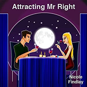 Attracting Mr Right Audiobook