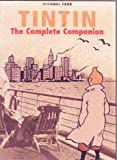 Tintin: The Complete Companion (0719555221) by Farr, Michael