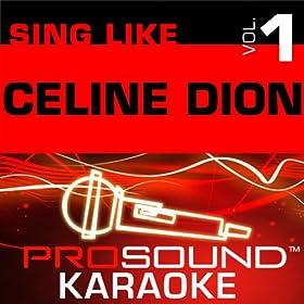 Sing Like Celine Dion v.1 (Karaoke Performance Tracks)