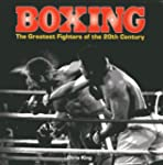 Boxing: The Greatest Fighters of the...