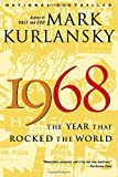 1968: The Year That Rocked the World (0345455827) by Mark Kurlansky