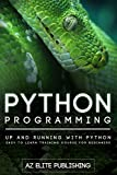 Python: Up and Running With Python. Easy To Learn Python Programming For Beginners (Python, Python Programming, Python CookBook) (Python: Up and Running ... Python Programming For Begginers Book 1)