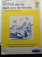 Guitar playing made easy for everyone 3 by…