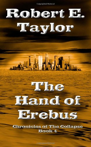 The Hand Of Erebus: Chronicles of The Collapse, Book 4 (Volume 4)