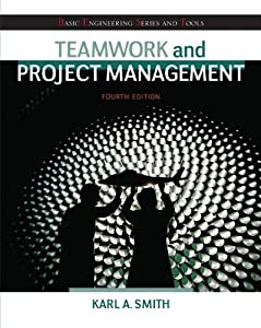 Teamwork and Project Management, 4th Edition, by Karl Smith