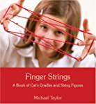 Finger Strings: A Book of Cat's-Cradl...