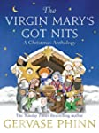The Virgin Mary's Got Nits: A Christm...