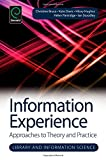 img - for Information Experience: Approaches to Theory and Practice (Library and Information Science) book / textbook / text book