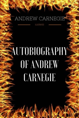 autobiography-of-andrew-carnegie-by-andrew-carnegie-illustrated