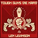 Tough Guys Die Hard Audiobook by Len Levinson Narrated by Ray Porter