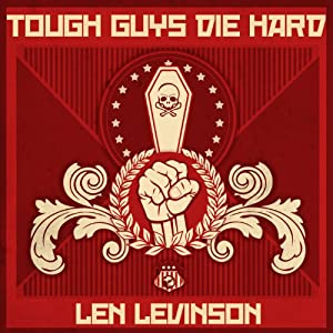 Tough Guys Die Hard | [Len Levinson]
