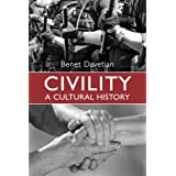 Civility: A Cultural Historyby Benet Davetian