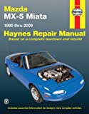 Haynes Mazda MX-5 Miata Automotive Repair Manual: 1990 Through 2009 (Hayne's Automotive Repair Manual)