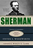 Sherman: Lessons in Leadership (Great Generals) (0230620620) by Woodworth, Steven E.