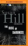The Risk of Darkness (Simon Serrailler Mysteries (Thorndike)) Susan Hill