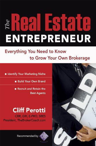The Real Estate Entrepreneur: Everything You Need to Know to Grow Your Own Brokerage PDF