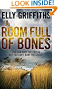 A Room Full of Bones: A Ruth Galloway Investigation (Ruth Galloway series Book 4)