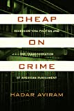 Cheap on Crime: Recession-Era Politics and the Transformation of American Punishment