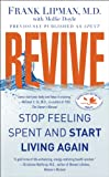 Revive: Stop Feeling Spent and Start Living Again (English Edition)